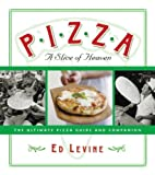img - for Pizza: A Slice of Heaven: The Ultimate Pizza Guide and Companion book / textbook / text book