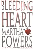 Bleeding Heart, Martha Powers, 0684866102