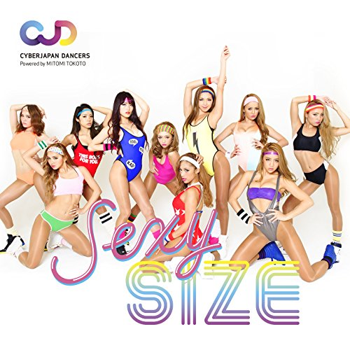 CYBERJAPAN DANCERS / CYBERJAPAN DANCERSエクササイズ 「SEXY SIZE」(セクシサイズ)