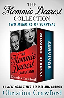 The Mommie Dearest Collection: Two Memoirs of Survival by [Crawford, Christina]