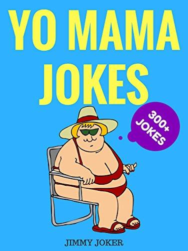 Yo Mama Jokes The Definitive Joke Guide 300 Of