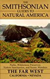 The Smithsonian Guides to Natural America: The Far West by Dwight Holing front cover