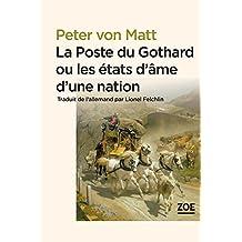 La Poste du Gothard ou les états d'âme d'une nation: Promenades dans la Suisse littéraire et politique
