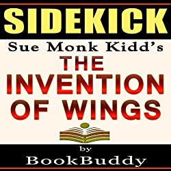 The Invention of Wings: by Sue Monk Kidd - Sidekick