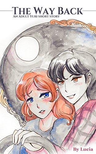 The Way Back: An Adult Yuri Short Story (Luscious Spirit Fiction Book 1)