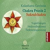 Sakralchakra (Chakra Praxis 2)   Kalashatra Govinda