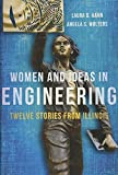 img - for Women and Ideas in Engineering: Twelve Stories from Illinois book / textbook / text book