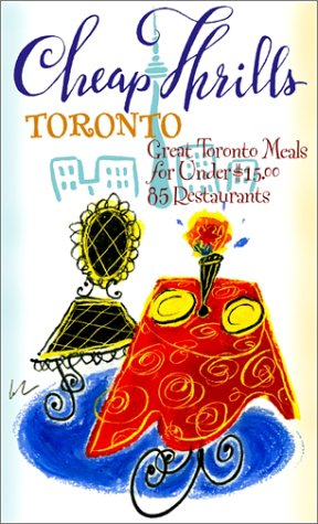 Cheap Thrills Toronto: Great Toronto Meals for Under $15 (Cheap Thrills series) pdf