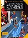 Les Enquêtes de l'inspecteur Bayard, tome 1 : Pas de vacances pour l'inspecteur  par Dieter