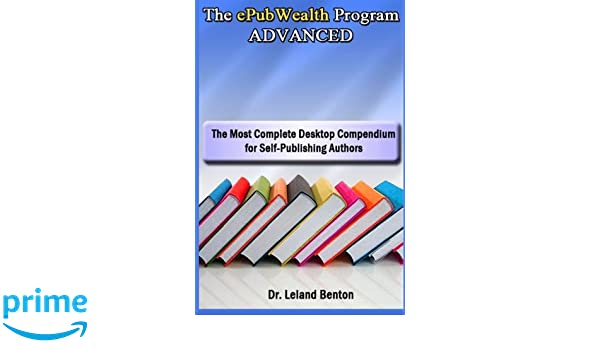The ePubWealth Program ADVANCED: Learn ePublishing the right way