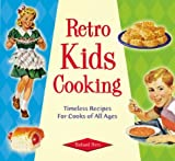Retro Kids Cooking, Richard Perry, 1888054964