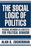 The Social Logic of Politics 9781592131471
