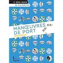Manœuvres de port – Bateau à moteur (Le mémo Vagnon du plaisancier) (French Edition)