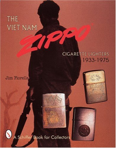 The Viet Nam Zippo Cigarette Lighters 1933-1975