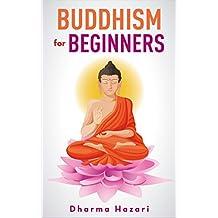 Buddhism for Beginners: Modern guide on Buddhist rituals, values and teachings (Mindfulness, Vipassana, Zen etc)