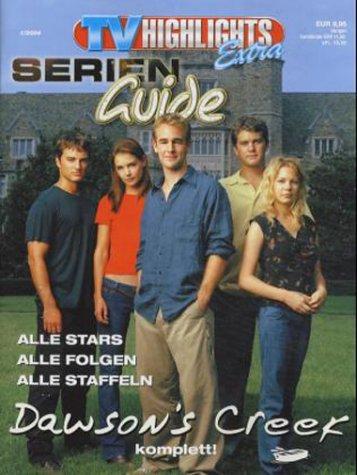 TV Highlights Extra Serien-Guide, H.1/2004 : Dawson' s Creek