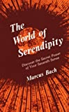 The World of Serendipity, Marcus Bach, 087516398X