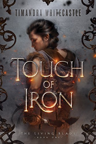 Snap Iron - Touch of Iron (The Living Blade Book 1)