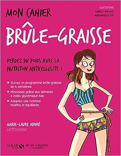 Mon cahier Brûle-graisse - Marie-Laure ANDRÉ et Isabelle Maroger