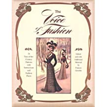 The Voice of Fashion: 79 Turn-of-the-Century Patterns with Instructions and Fashion Plates