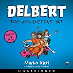 Delbert: The Reluctant Spy | Marko Kitti
