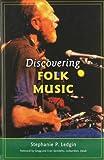 Discovering Folk Music, Stephanie P. Ledgin, 0275993876