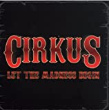 Let the Madness Begin by Cirkus (2001-01-01)