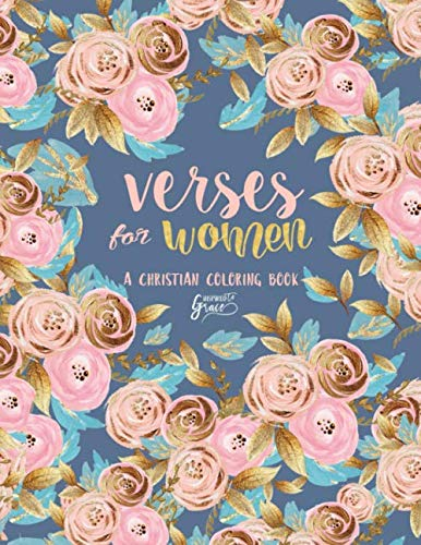 Inspired To Grace Verses For Women: A Christian Coloring Book: A Scripture Coloring Book for Adults & Teens (Bible Verse Coloring)