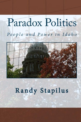 Paradox Politics  People And Power In Idaho