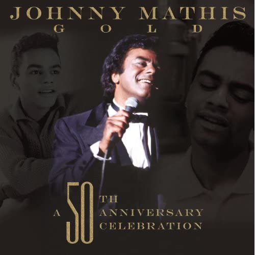 Johnny mathis gold a th anniversary celebration by