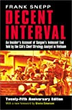 img - for Decent Interval: An Insider's Account of Saigon's Indecent End Told by the CIA's Chief Strategy Analyst in Vietnam book / textbook / text book