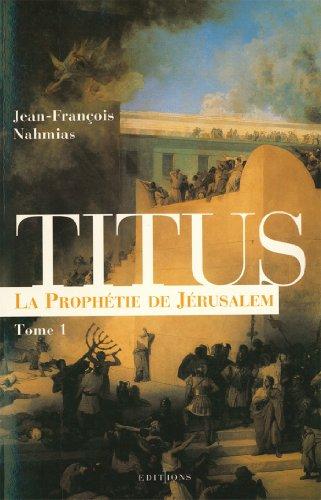 Amazon Com Titus T I La Prophetie De Jerusalem Editions
