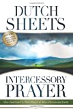 Intercessory Prayer, Dutch Sheets, 0830745165