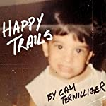 Happy Trails | Cam Terwilliger
