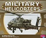 Military Helicopters, Melissa Abramovitz, 1429678836