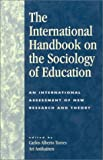 img - for The International Handbook on the Sociology of Education: An International Assessment of New Research and Theory book / textbook / text book