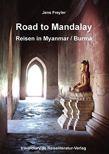 Road to Mandalay: Reisen in Myanmar /Burma