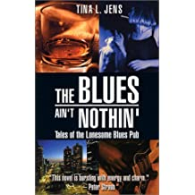 The Blues Ain't Nothin': Tales of the Lonesome Blues Pub