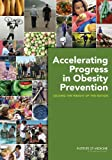 Accelerating Progress in Obesity Prevention : Solving the Weight of the Nation, Committee on Accelerating Progress in Obesity Prevention and Institute of Medicine, 0309221544
