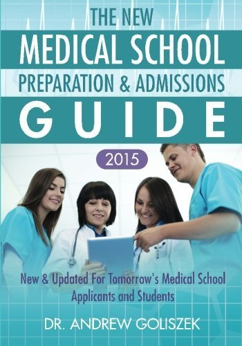 The New Medical School Preparation & Admissions Guide, 2015: New & Updated for Tomorrow's Medical School Applicants & Students by Goliszek, Dr. Andrew (2014) Paperback
