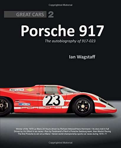 Porsche 917: The Autobiography of 917-023 (Great ()