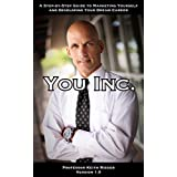You Inc. - A Step-by-Step Guide to Marketing Yourself and Developing Your Dream Career