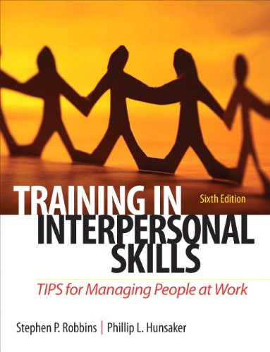 Training in Interpersonal Skills: TIPS for Managing People at Work (6th Edition)