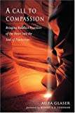 img - for A Call to Compassion: Bringing Buddhist Practices of the Heart into the Soul of Psychology book / textbook / text book