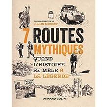7 Routes Mythiques: Quand l'Histoire Se Mêle À la Légende