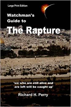 Watchman's Guide to the Rapture: Large Print Edition