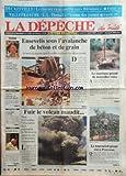 DEPECHE DU AVEYRON (LA) [No 17852] du 21/08/1997 - LA TERRIBLE EXPLOSION D'UN SILO EN GIRONDE -FUIR LE VOLCAN MAUDIT DANS LES CARAIBES - EVACUATION DE LA POPULATION DE MONTSERRAT -LE TOURNESOL GEANT ROI A PRAYSSAS -LE PAPE JEAN-PAUL II ARRIVE -LES SPORTS / NATATION A SEVILLE -UN PLAN EN 22 METIERS POUR LES JEUNES / MARTINE AUBRY -J.L. THENAIL A L'ECOUTE DES JEUNES