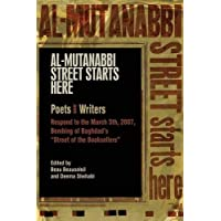 """Al-Mutanabbi Street Starts Here: Poets and Writers Respond to the March 5th, 2007, Bombing of Baghdad's """"Street of the Booksellers"""""""