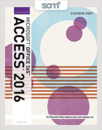 Bundle: Illustrated Microsoft Office 365 & Access 2016: Comprehensive + SAM 365 & 2016 Assessments, Trainings, and Projects with 1 MindTap Reader Multi-Term Printed Access Card