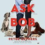 Ask Bob: A Novel | Peter Gethers